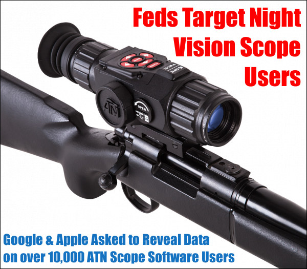 U.S. Federal Department Justice DOJ Google Apple ATN Obsidian 4 sofware app night vision