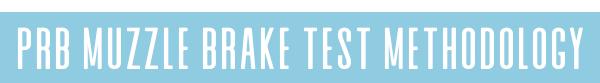 PRB muzzle brake test