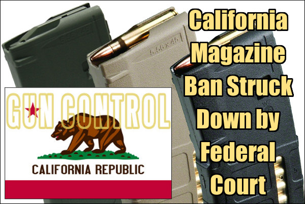 Federal Court Magazine ban Prop 63 high capacity stand magazine gun firearms california judge 9th Circuit