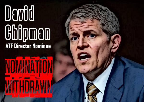 ATF David Chipman Nomination BATFE Second Amendment Foundation