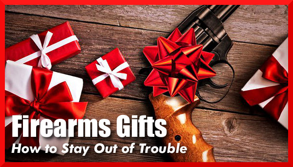 firearm gun gift law rules NSSF
