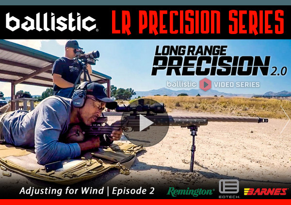 Ballistic Magazine Long Range Precision video series 1 2