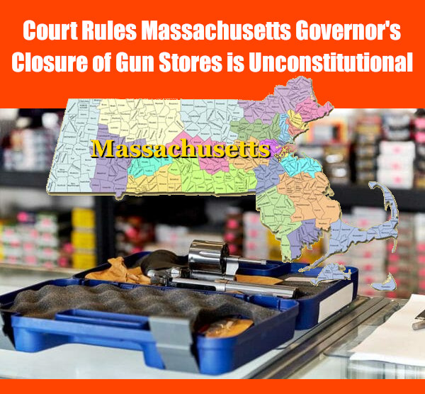Massachusetts second amendment charlie baker federal court injunction pandemic covid-19 closure