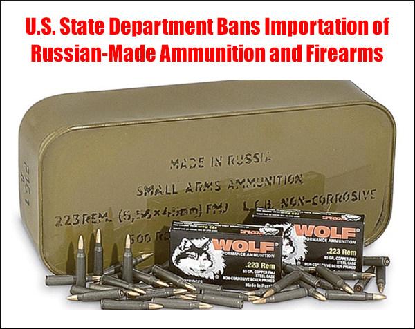 U.S. state department biden russian russian ammunition firearms ban import freeze