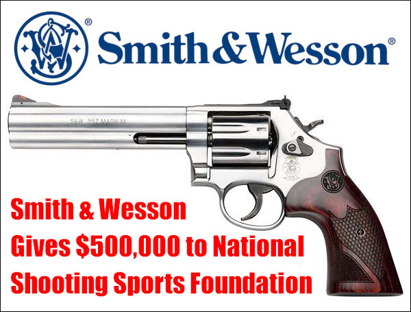 Smith Wesson Brands NSSF national shooting sports foundation $500,000 donation