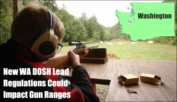 Washington state lead regulation DOSH gun range closure NRA-ILA
